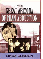 book cover of The Great Arizona Orphan Abduction by Linda Gordon